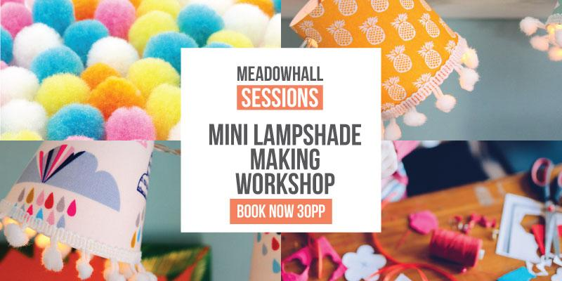 Mini Lampshade Making Workshop at Meadowhall, Sheffield 21/09/19